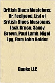 British blues musicians: British blues singers, English blues musicians, Eric Clapton, Alexis Korner, Dr. Feelgood, Rod Stewart, Ginger Baker - Source: Wikipedia