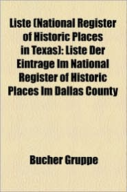 Liste (National Register Of Historic Places In Texas) - B Cher Gruppe (Editor)