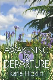 Awakening By Departure - Karla Hicklin