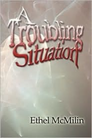 A Troubling Situation - Ethel Mcmilin