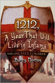 1212, A Year That Will Live in Infamy: The Children's Crusade - Barry Norton