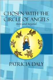 Chosen With The Circle Of Angels - Patricia Daly