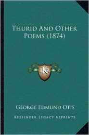 Thurid and Other Poems (1874) - George Edmund Otis