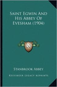 Saint Egwin and His Abbey of Evesham (1904) - Stanbrook Abbey
