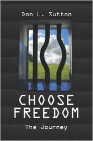 Choose Freedom - Don  L. Sutton