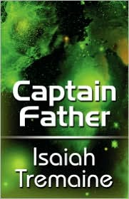 Captain Father - Isaiah Tremaine