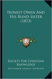 Honest Owen and His Blind Sister (1873) - Society for Christian Knowledge