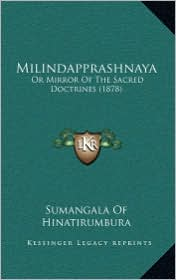Milindapprashnaya: Or Mirror of the Sacred Doctrines (1878) - Sumangala of Hinatirumbura