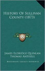 History of Sullivan County (1873) - James Eldridge Quinlan, Thomas Antisell