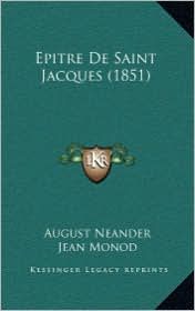 Epitre de Saint Jacques (1851) - August Neander, Jean Monod (Translator)