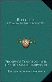 Billeted: A Comedy In Three Acts (1920) - Fryniwyd Tennyson Jesse, Harold Marsh Harwood