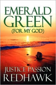 Emerald Green (For My God) - Justice Passion Redhawk