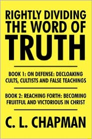 Rightly Dividing The Word Of Truth - C. L. Chapman