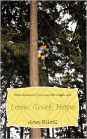 Love, Grief, Hope: One Woman's Journey Through Life