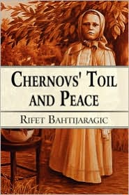 Chernovs' Toil and Peace - Rifet Bahtijaragic