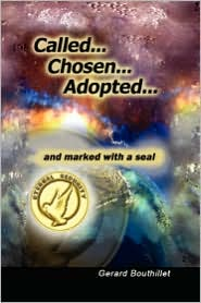 Called.Chosen.Adopted.And Marked With A Seal - Gerard Bouthillet