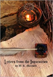 Letters From The Inquisition - W. R. Maxwell