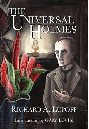 The Universal Holmes - Richard A. Lupoff, Fender Tucker (Editor), Designed by Gavin L. O'Keefe