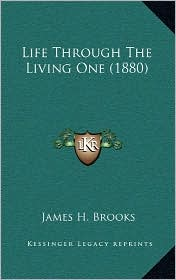 Life Through the Living One (1880)