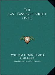 The Last Passover Night (1921) - William Henry Temple Gairdner