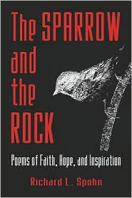 The Sparrow And The Rock - Richard L. Spohn