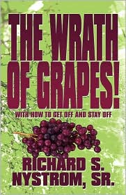 The Wrath Of Grapes! - Sr. Richard S. Nystrom