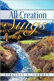 All Creation Sings - Virginia A. Norman