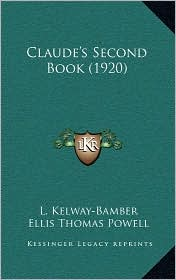 Claude's Second Book (1920) - L. Kelway-Bamber (Editor), Ellis Thomas Powell (Introduction)