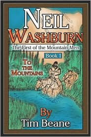 Neil Washburn, The First Of The Mountain Men - Tim Beane