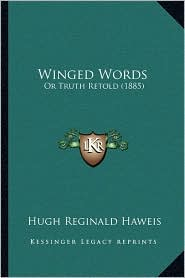 Winged Words: Or Truth Retold (1885)