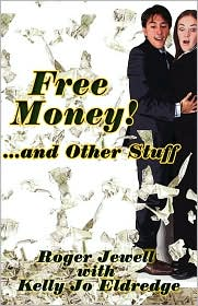 Free Money!: And Other Stuff