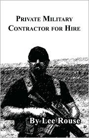 Private Military Contractor For Hire - Lee Rouse