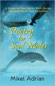 Poetry For Soul Mates, A Story Of Two Souls Who Found Themselves In This Lifetime!