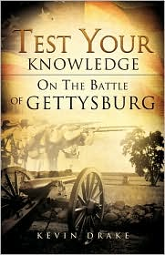 Test Your Knowledge on the Battle of Gettysburg - Kevin Drake