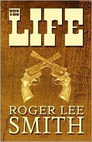 The Life - Roger Lee Smith