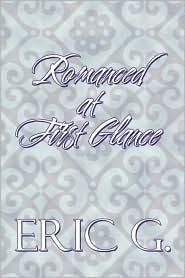 Romanced At First Glance - Eric G.