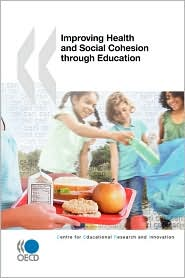 Educational Research and Innovation Improving Health and Social Cohesion Through Education - Oecd Publishing