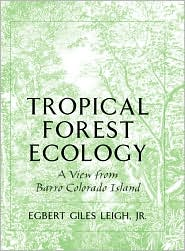 Tropical Forest Ecology: A View from Barro Colorado Island - Egbert Giles Leigh
