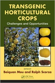 Transgenic Horticultural Crops: Challenges and Opportunities - Beiquan Mou (Editor), Ralph Scorza (Editor)