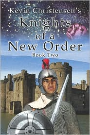 Knights Of A New Order - Kevin D Christensen