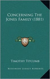 Concerning The Jones Family (1881) - Timothy Titcomb