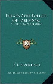 Freaks And Follies Of Fabledom: A Little Lempriere (1852) - E. L. Blanchard