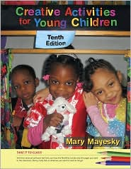Cengage Advantage Books: Creative Activities for Young Children - Mary Mayesky