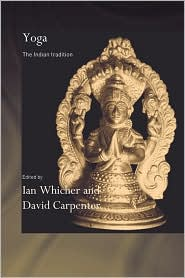 Yoga: The Indian Tradition - David Carpenter (Editor), Ian Whicher (Editor)