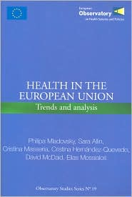 Health in the European Union: Trends and Analysis (EURO Publication Series) - P. Mladovsky, E. Mossialos, S. Allin, C. Masseria, D. McDaid, C. Hernandez-Quevedo