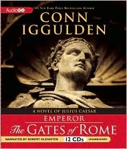 Emperor: The Gates of Rome (Emperor Series #1) - Conn Iggulden, Narrated by Robert Glenister