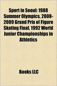 Sport in Seoul: 1988 Summer Olympics, FC Seoul, 2011 Korea Open Super Series Premier, 2008 Korea Open Super Series - Source: Wikipedia