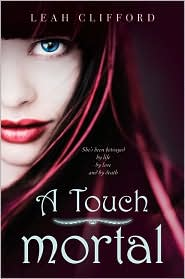 A Touch Mortal - Leah Clifford