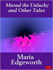 Murad the Unlucky and Other Tales - Maria Edgeworth
