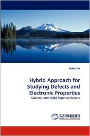 Hybrid Approach For Studying Defects And Electronic Properties - Haibin Su
